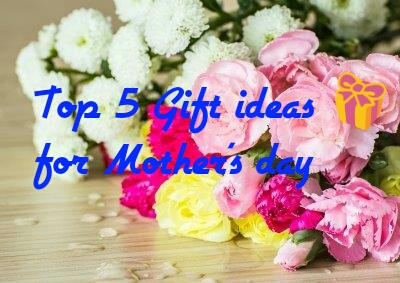 Top 5 Gift Ideas for Mum this Mothers Day